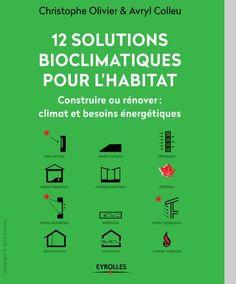 12 solutions bioclimatiques pour lhabitat  Construire ou rénover : climat et besoins énergétiques