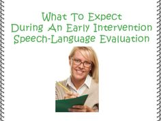 What To Expect During An Early Intervention Speech-Language Evaluation