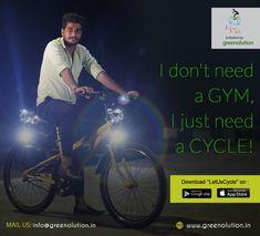 I don't need a GYM, I just need a CYCLE!  #Greenolution #BikeShare #BikeSharing #BikeRent #BikeRenting  #CycleShare #CycleSharing #CycleRent #CycleRenting  #CycleOnRent #BicycleOnRent  #BicycleShare #BicycleSharing #BicycleRent #BicycleRenting  #RentBicycle #RentCycle  #ShareBicycle #ShareCycle  #PublicBikeSharing #PublicBicycleSharing #PublicCycleSharing  #LetUsCycle #BicycleSharingScheme #CycleSharingScheme  #RentACycle #RentABicycle  #Bicycle #Cycle