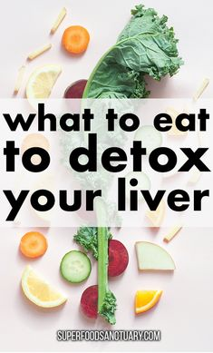 10 Best Foods for Liver Detox - Superfood Sanctuary