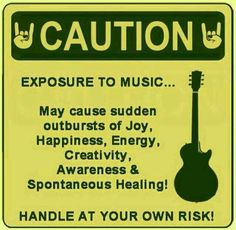 Caution: Exposure to music may cause sudden outbursts of joy, happiness, energy, creativity, awareness & spontaneous healing! Handle at your own risk! Kinds Of Music, Music Is Life, My Music, Music Stuff, Rock Music, Live Music, Music Flow, Music Wall, Gospel Music