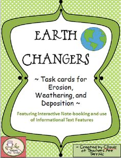 Task Cards for erosion, weathering, and deposition. Use with your interactive Science notebooks!