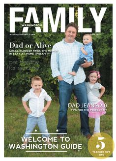 Our June issue is out now! Take a peak for a local dad profile on blogger, author and stay at home dad, Adrian Kulp, of 'Dad or Alive', Father's Day outings, our Annual Welcome to Washington guide and so much more!