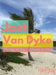 Things to Do on Jost Van Dyke including the Soggy Dollar Bar, White Bay, the Bubbly Pool, Sandy Cay, and Sandy Spit