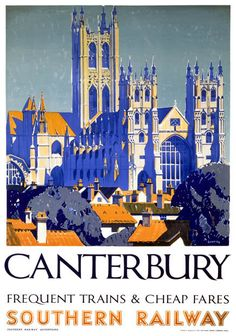 Vintage Southern Railway travel poster produced in 1937 promoting frequent trains and cheap fares to Canterbury in Kent Artist Griffin has captured Posters Uk, Train Posters, Railway Posters, Illustrations Vintage, Illustrations And Posters, Canterbury Cathedral, Canterbury Kent, Pub Vintage, British Travel