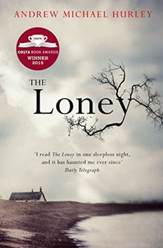 the loney is one of the best books I've read in a lloooonnnggg time. a must read. hurley is weaving a magic spell with his phrasing. a master at this craft. I've become a fan and look forward to reading more from him. this book will not dispappoint.