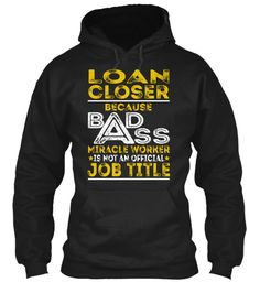 Loan Closer - Badass #LoanCloser