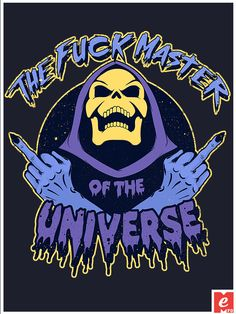 cartoons wallpaper Skeletor is the fucking master of the universe! even if he-man does not want! Graphic design for t-shirts and mugs created by MeFO for sale at RedBubble. Cartoon Kunst, Cartoon Art, Cartoon Characters, Cartoon Wallpaper, Hee Man, Cartoon Tattoos, Cartoon Memes, Dope Art, Skull Art
