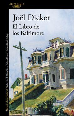 Dicker, Joël. El Libro de los Baltimore.Madrid : Alfaguara, 2016