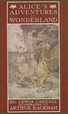 Alice's Adventures in Wonderland by Lewis Carrol Illustrated by Arthur Rackham Book Cover