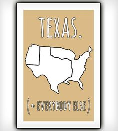 Texas pride. Texas. And Everybody Else Print by The Burlap Bag