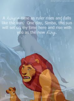 """Lion king- The sun totally does this! Think about it! Mufasa dies and everything else dies including the sun..it's not til the end scene when Simba walks up pride rock as the new king and the sun peaks through the clouds and Mufasa reveals himself and says """"remember.."""" Reminding him of what he said, then all is well. :) this quote is way deeper than I ever realized!! <3 Disney"""