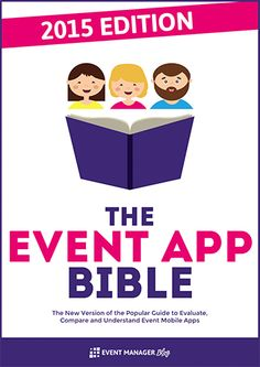 The Event App Bible 2015 -- A FREE ebook for event professionals - by Julius Solaris