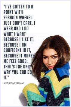 24 Quotes From Zendaya About Staying Strong And Living Unapologetically I Want Quotes, Live Quotes For Him, Deep Quotes About Love, Girl Quotes, Woman Quotes, Great Quotes, Quotes Quotes, Motivational Quotes, People Quotes