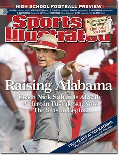 """5 Years Ago: """"Raising Alabama"""" Nick Saban was on the cover of Sports Illustrated heading into his first season at #Alabama (8.27.07) #Bama #RollTide"""