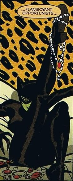 """Flamboyant Opportunists..."" Catwoman."