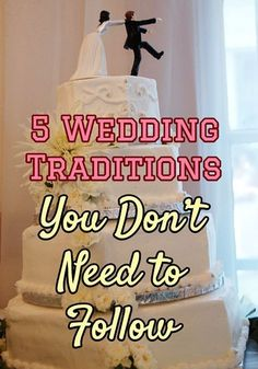 5 wedding traditions you don't need to follow. Don't think you have to do everything!