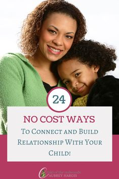 You can bond with your child--and it doesn't have to cost ANYTHING! Little moments of connection build the foundation for a solid, trusting parent-child relationship.