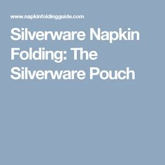 Silverware Napkin Folding: The Silverware Pouch