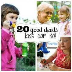 20 Good Deeds Kids Can Do. Loving the idea of kids giving back all year long!