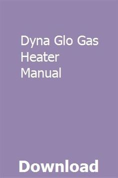 Dyna Glo Gas Heater Manual pdf download online full