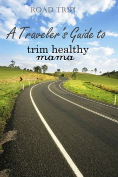 a road trip;  https://chrissybenoitinlove.com/2016/03/31/the-travelers-guide-to-thm/
