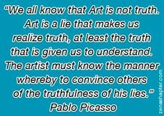 Photo: Art is a lie... by Pablo Picasso: