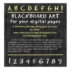 digital blackboard art—I think this is mainly for digital scrapbookers. I wonder  could use it on my blog somehow?