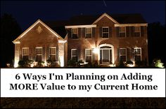 6 Ways I'm Planning on Adding MORE Value to my Current Home. #3 May Kill Me. - Our Home from Scratch