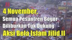 #PilkadaDKI #AntiAhok #TemanAhok 4 November Semua Pesantren Bogor Diliburkan Tuk Aksi Bela Islam Jilid II