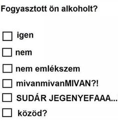 Fogyasztott ön alkoholt? Bad Memes, Stupid Memes, Funny Jokes, Funny Photos, Funny Images, Funny Moments, Funny Cute, Laughter, Haha