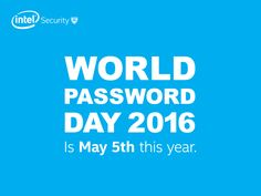security setup and Install Blog: Celebrate #WorldPasswordDay 2016 #Security