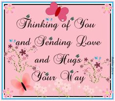The perfect ThinkingOfYou SendingLove SendingHugs Animated GIF for your conversation. One Love Quotes, Death Quotes For Loved Ones, Wish Quotes, Hello Quotes, Thinking Of You Quotes Sympathy, Sympathy Quotes, Thinking Of You Images, Thinking Of You Today, Birthday Quotes