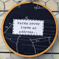 karma never loses an address! simple, year-round inspiration - happiness and humor in a hoop! if you are the person laughing out loud at the rack of humorous greeting cards, and p Karma Quotes, Quotes To Live By, Life Quotes, Best Quotes, Funny Quotes, Believe, E Cards, Greeting Cards, How I Feel