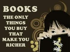 #books The only things you buy that make you richer.