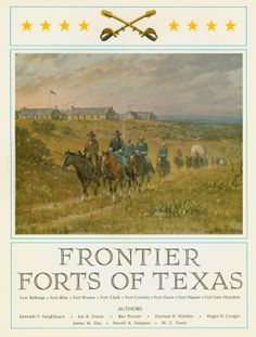 "Frontier Forts of Texas, by Kenneth F. Neighbours et al.; introduction by Rupert N. Richardson; original paintings by Melvin C. Warren [Texas State Artist, 1972-73]; historical coordinator Harold B. Simpson (1966). ""Frontier Forts of Texas tells in vivid, colorful fashion the story of eight of the most important forts of the Texas frontier during the last half of the nineteenth century."" (Front Cover)"