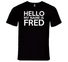 Hello My Name Is Fred 22 Jump Street Movie Inspired T Shirt