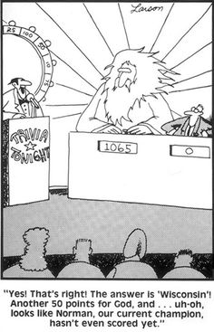 it came from the far side comic   Because I Miss Gary Larson…
