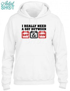 f63146c2dcbd6 I really need a day between saturday and Sunday  saturdaymorning  tshirts   hoodie