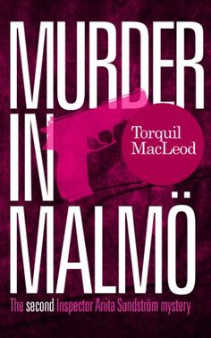 Download EPUB: Murder in Malmö: The second Inspector Anita Sundström mystery (Inspector Anita Sundström Mysteries Book 2) Gratis Book Epub - EBOOK EPUB PDF MOBI KINDLE  CLICK HERE >> http://ebookepubfree.xyz/download-epub-murder-in-malmo-the-second-inspector-anita-sundstrom-mystery-inspector-anita-sundstrom-mysteries-book-2-gratis-book-epub/