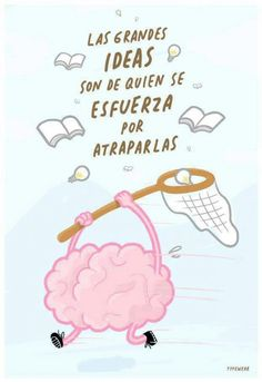 Great ideas belong to the one who strives to trap them. Quotes En Espanol, Quotes About Everything, Mr Wonderful, Truth Of Life, More Than Words, Spanish Quotes, Positive Thoughts, Words Quotes, Nice Quotes