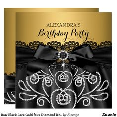 Bow Black Lace Gold faux Diamond Birthday Party Card Gold Black Silk Lace, faux Pearl Diamond Bow. Elegant Diamond Black Pearl Jewel Image Birthday Party. Elegant Celebration Party Invitation. Customize with your own details and age. For women girls. Zizzago Invitations. All Occasions Any Age Party birthday invites Template for Sweet Sixteen teens, 16th, Quinceanera, 15th, 30th, 40th 50th, 60th, 21st. womens, girls Fabulous Elegant Events for Girls, Party Invites for all ages, just customize…