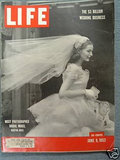 Life Magazine, vintage brides are best.