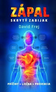 Takmer všetky chronické a civilizačné choroby spôsobuje alebo ovplyvňuje skrytý zápal v tele. Presne o tom píše skúsený lekár David Frej v knihe Zápal – skrytý zabijak. A radí, čo treba robiť.