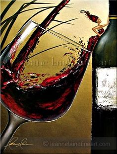 Wine Art Paintings | down to earth woman will always have class, for she stays close to ...