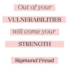 Out of vulnerabilities will come your strength. --Sigmund Freud    Oh So Beautiful Paper