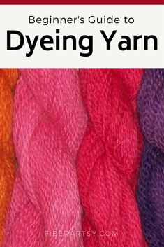 How to Dye Yarn. Complete Beginner's Guide to Yarn Dyeing