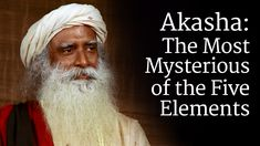 Questioner: Hello (Testing the microphone). Namaskaram Sadhguru. Sadhguru one of the five elements pancha bhuta is akasha - space and in one of your You Tube videos I've heard you I mean you say ether… you mentioned ether about space in akasha. So once you… in your talk now in time travel you talk about space. So this ether and ___(unclear -space?) akasha I'm bit confused. Can you please elaborate on the ether part?