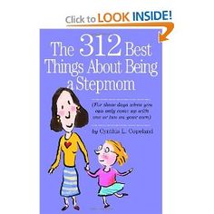 The 312 Best Things About Being a Stepmom (for days when you can only think of 1 or 2)