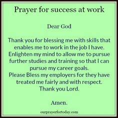 Prayer for success at work  Dear God Thank you for blessing me with skills that…